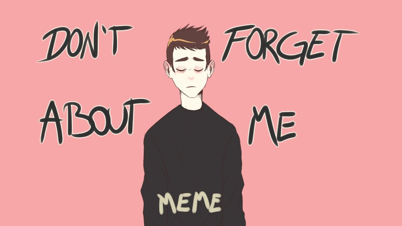 Dont Forget About Me Meme Tyler Josephblurryface Youtube