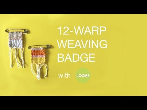 12-Warp Weaving Badge with Loome