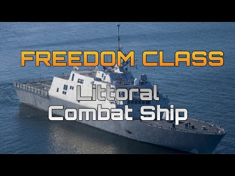 Top Vessels! FREEDOM CLASS - Littoral Combat Ship (LCS)