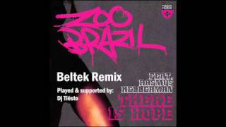 Zoo Brazil - There Is Hope (Beltek Remix) - Magik Muzik