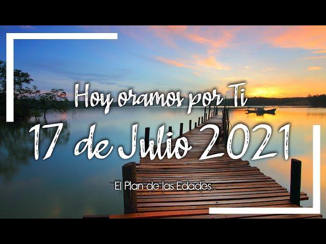HOY ORAMOS POR TI | JULIO 17 de 2021 |  Oración Devocional | DESCANSO