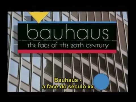 Bauhaus - a face do século xx - Parte 1