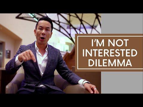 I'm Not Interested Dilemma