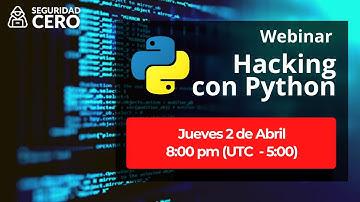 Webinar Hacking con Python | Seguridad Cero