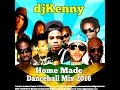 DJ KENNY HOME MADE DANCEHALL MIX JAN 2016