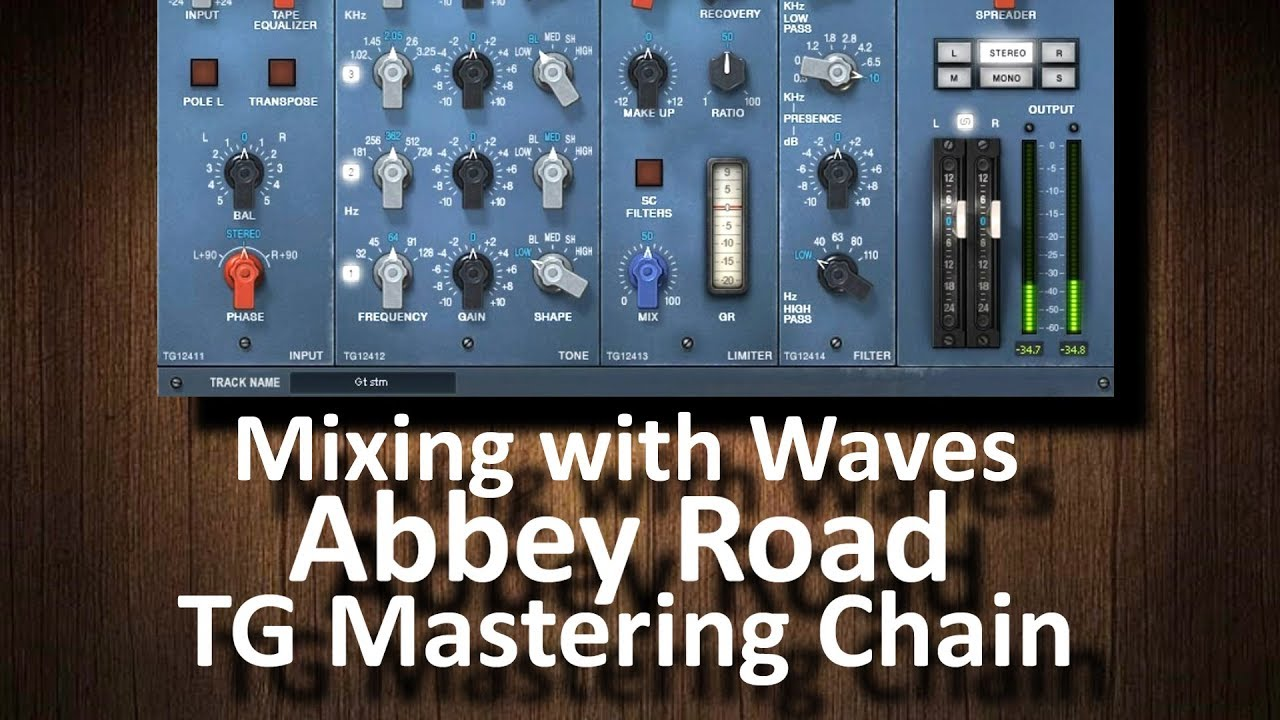 Mixing with Waves Abbey Road TG Mastering Chain (read description)