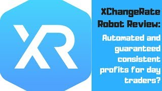 XChangeRate Robot Review: Automated and guaranteed consistent profits for day traders?