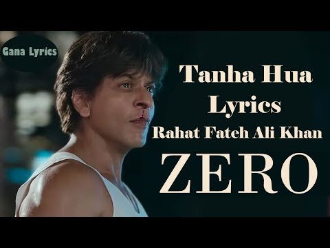 Tanha Hua Lyrics | Zero | Rahat Fateh Ali Khan | Jyoti Nooran | Altamash Faridi | Shadab Faridi