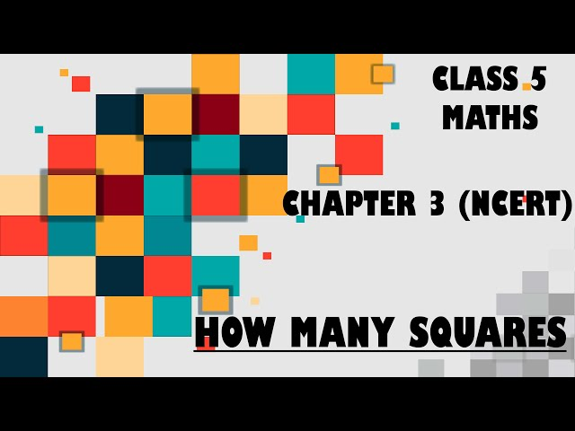 How Many Squares Class 5th Maths Chapter 3 NCERT | CBSE