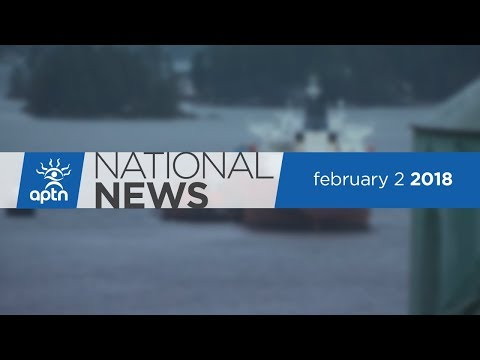 APTN National News February 2, 2018 – Advancing Treaty Rights, 60s Scoop Survivors Raise Their Voice