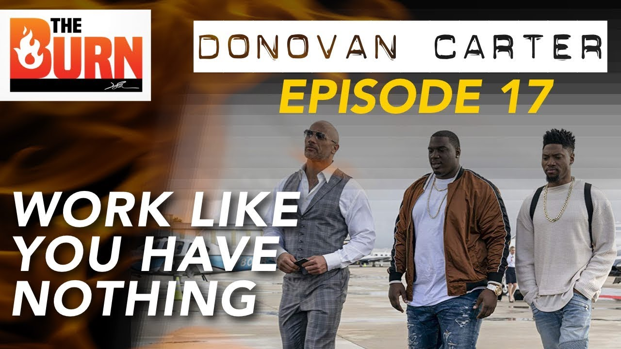 Donovan Carter | Work Like You Have Nothing