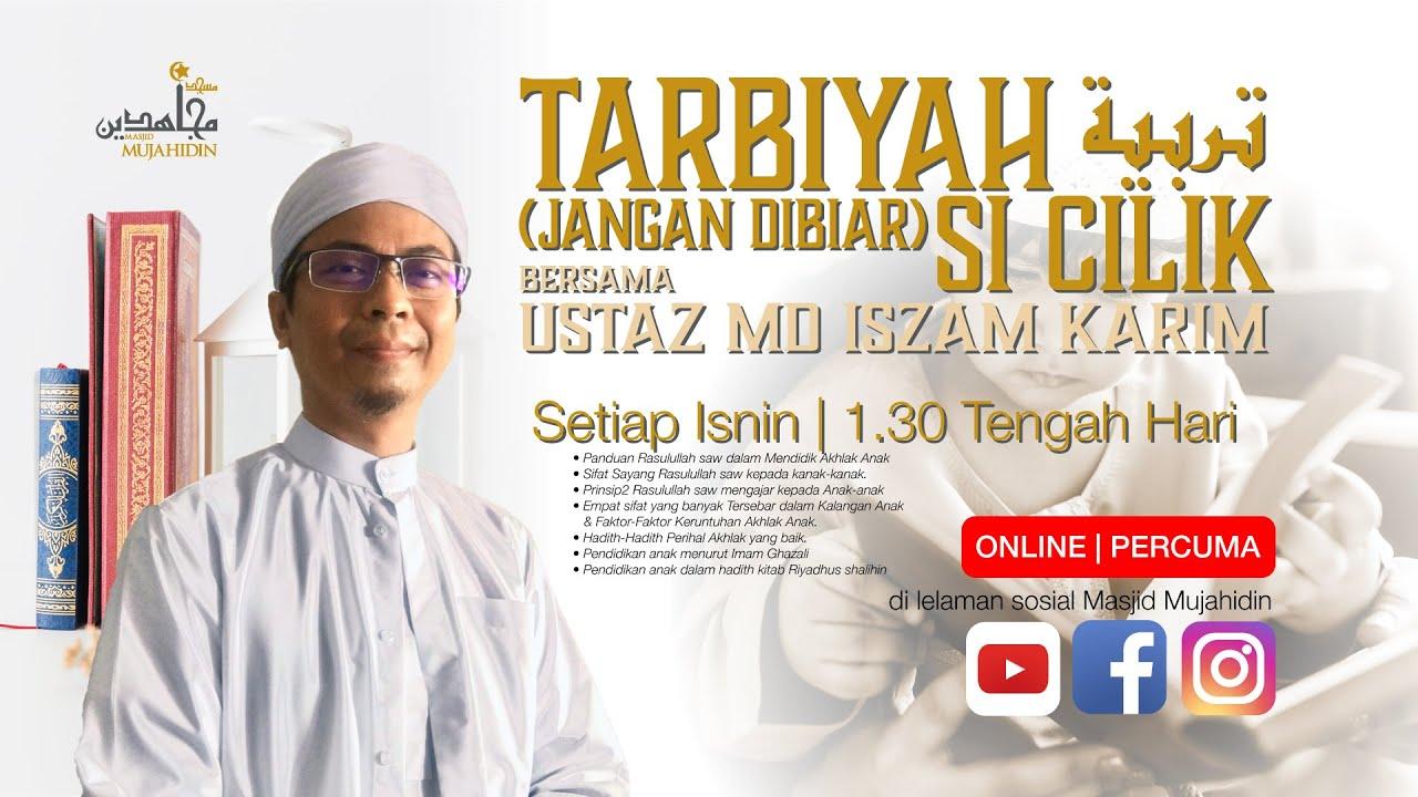 Tarbiyah (jangan dibiar) Si Cilik: Pendidikan anak menurut Imam Ghazali oleh Ustaz Md Iszam Karim