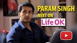 Sadda Haq Fame Param Singh Is Back On Life OK | TV Prime Time
