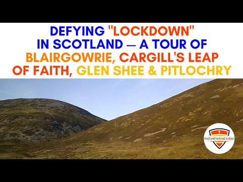 "Defying ""Lockdown"" in Scotland—A Tour of Blairgowrie, Cargill's Leap of Faith, Glen Shee & Pitlochry"