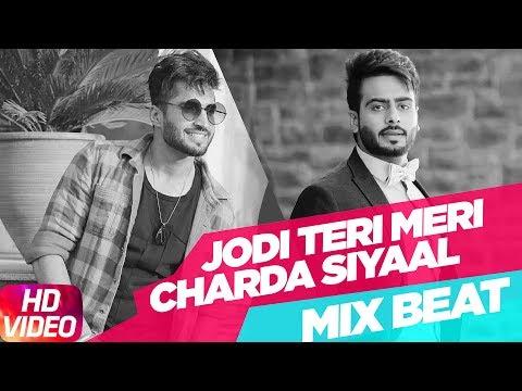 Mix Beat | Jodi Teri Meri | Charda Siyaal | Jassi Gill | Mankirt Aulakh | Latest Punjabi Song 2018