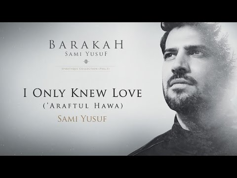 sami-yusuf-–-i-only-knew-love-('araftul-hawa)-|-official-audio