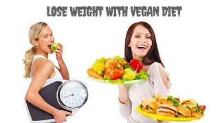 How to Lose Weight with Vegan Diet | Weight loss for women