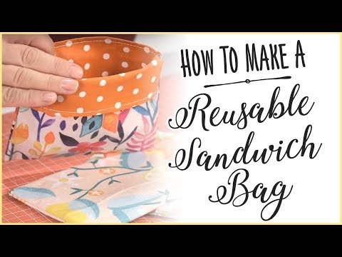 How To Sew A Reusable Sandwich and Snack Bag