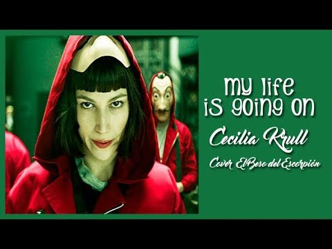 My Life Is Going On Cecilia Krull CoverTradução da série Casa de Papel La Casa de Papel
