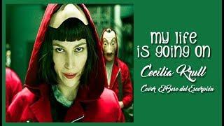 My Life Is Going On Cecilia Krull Cover(Tradução) da série Casa de Papel (La Casa de Papel)
