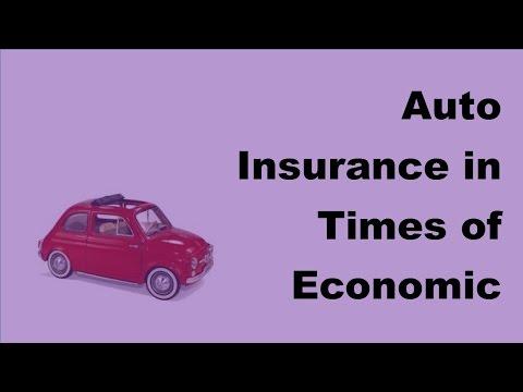 Auto Insurance in Times of Economic Crises   2017 Auto Insurance Quotes