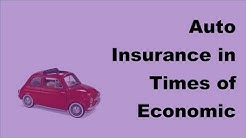Auto Insurance in Times of Economic Crises | 2017 Auto Insurance Quotes