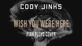 "Cody Jinks ""Wish You Were Here"" (Pink Floyd Cover)"