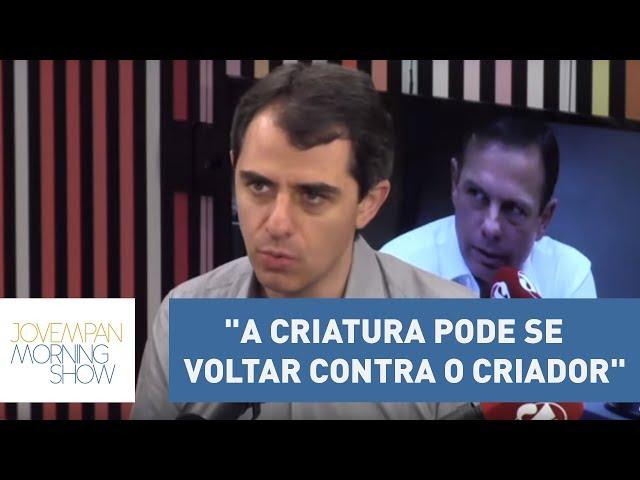 """""""A criatura pode se voltar contra o criador"""", diz Uberreich sobre relação entre Alckmin e Doria."""