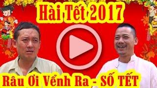 Hài Tết 2017 | Râu ơi Vểnh Ra - Tập 13 | Phim Hài Tết Mới Hay Nhất 2017