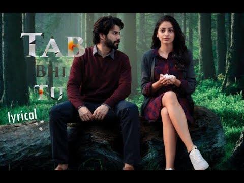 Tab Bhi Tu(Full Song) ।। Lyrical ।। Rahat Fateh Ali Khan ।। October Movie 2018
