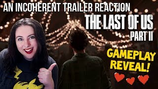 She's All Grown Up! | The Last of Us Part 2 Gameplay Reveal Reaction + Discussion