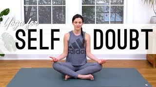 Yoga For Self Doubt  |  Yoga With Adriene