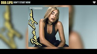 Dua Lipa - Don't Start Now (Audio)