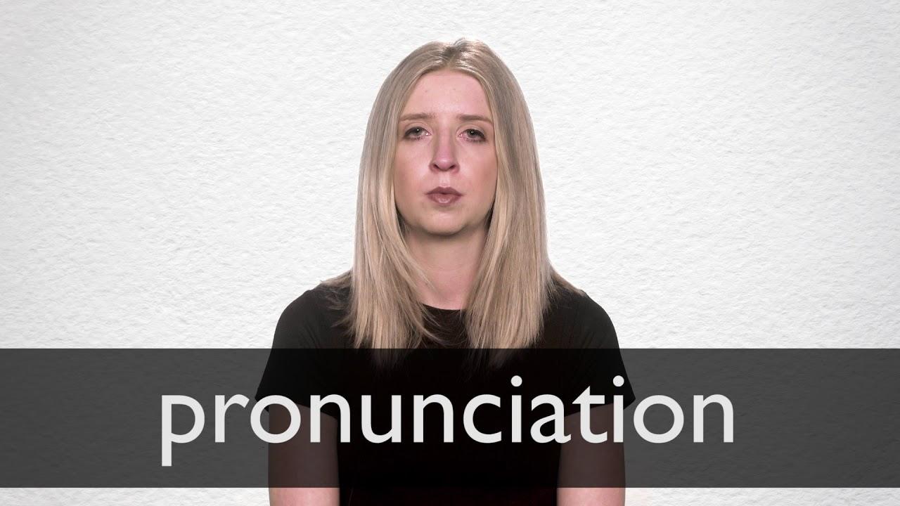 Pronunciation Definition und Bedeutung  Collins Wörterbuch