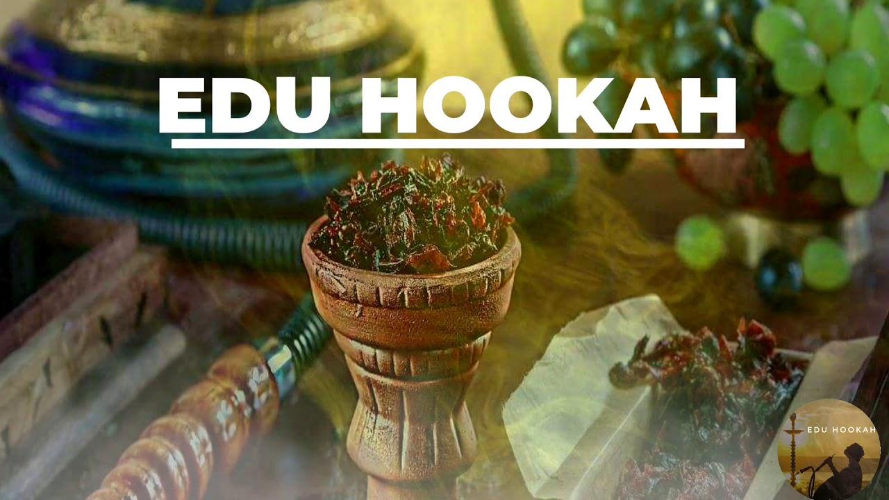 Edu Hookah Youtube
