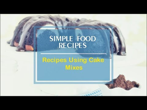 Recipes Using Cake Mixes