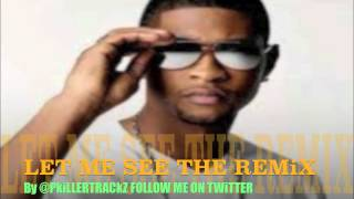 Usher Feat Rick Ross Let Me See  ((( The remix )))