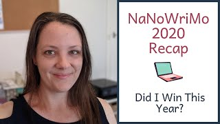 NaNoWriMo 2020 Recap | Did I Win This Year?
