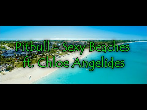 Pitbull  Sexy Beaches feat Chloe Angelides Lyrics
