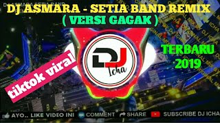 Download Lagu DJ ASMARA SETIA BAND REMIX (VERSI GAGAK) TIK TOK VIRAL FULL BASS 2019