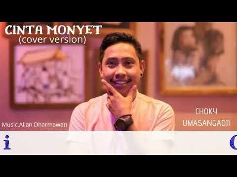 CINTA MONYET ( COVER VERSION ) - CHOKY UMASANGADJI  ( OFFICIAL MUSIC VIDEO )