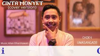 [3.78 MB] CINTA MONYET ( COVER VERSION ) - CHOKY UMASANGADJI ( OFFICIAL MUSIC VIDEO )