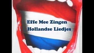 Hollandse Liedjes EFFE MEEZINGEN 1 ~ Nostalgic Dutch Songs