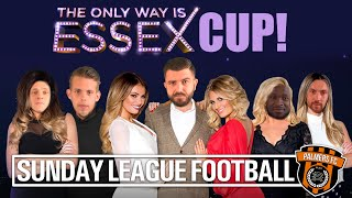 Sunday League Football - THE ONLY WAY IS ESSEX CUP