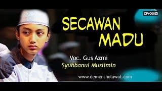 """Gus Azmi - Ya Rasullulah Versi Secawan Madu Lirik (Syubannul Muslimin) Live Pantai Duta """"New"""""""