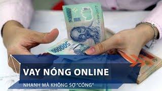 """Vay nóng online: Nhanh mà không sợ """"cóng""""   VTC1"""