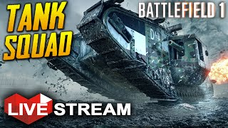 BATTLEFIELD 1 Gameplay | TANK SQUAD w/ Subscribers! | Multiplayer Live Stream