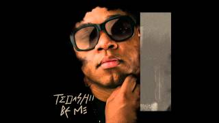 Tedashii - Be Me @Tedahsii @ReachRecords