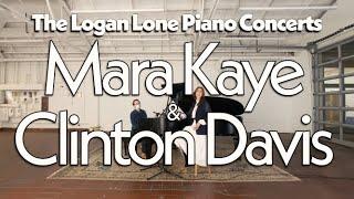 Logan Lone Piano Concerts - Mara Kaye & Clinton Davis