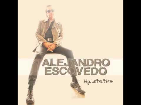 Alejandro Escovedo   Man Of The World